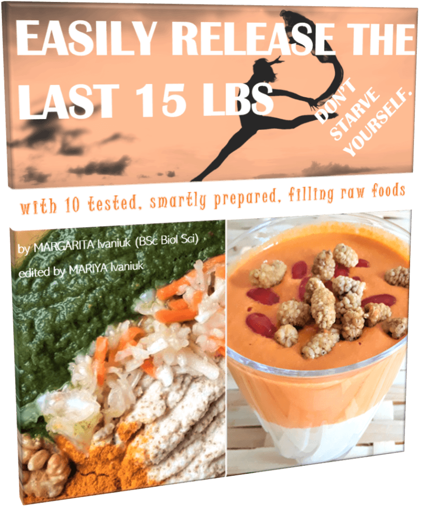 Easily Release the Last 15 Lbs with 10 Tested, Smartly Prepared, Filling Raw Foods